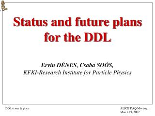 Status and future plans  for the DDL