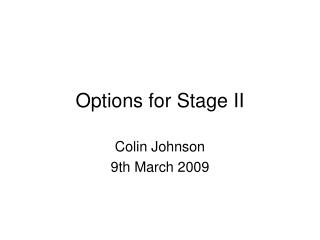 Options for Stage II