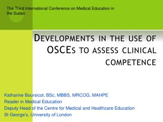 Developments in the  use of OSCEs to  assess clinical  competence