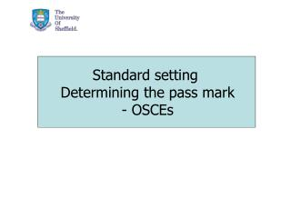 Standard setting  Determining the pass mark - OSCEs