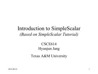 Introduction to SimpleScalar (Based on SimpleScalar Tutorial)