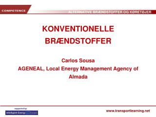 KONVENTIONELLE BRÆNDSTOFFER Carlos Sousa AGENEAL, Local Energy Management Agency of Almada
