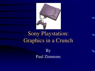 Sony Playstation: Graphics in a Crunch