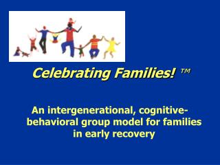 Celebrating Families! ™