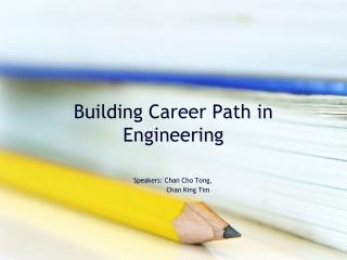Building Career Path in Engineering