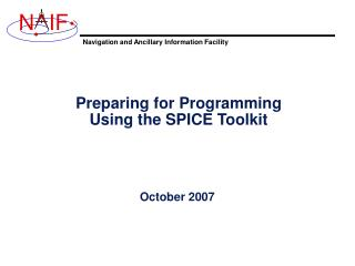 Preparing for Programming Using the SPICE Toolkit