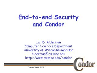 End-to-end Security  and Condor