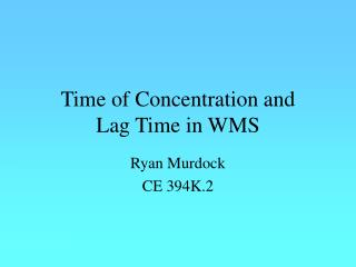 Time of Concentration and Lag Time in WMS