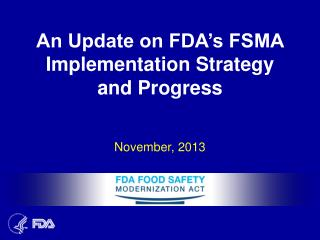 An Update on FDA's FSMA Implementation Strategy and Progress