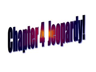 Chapter 4  Jeopardy!