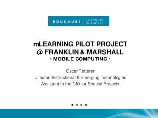 mLEARNING PILOT PROJECT @ FRANKLIN & MARSHALL • MOBILE COMPUTING •