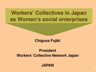 Workers' Collectives in Japan  as Women's social enterprises