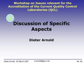 Discussion of Specific Aspects Dieter Arnold