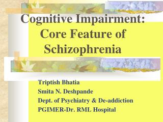 Cognitive Impairment: Core Feature of  Schizophrenia