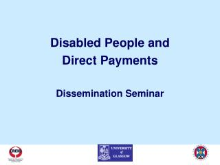 Disabled People and  Direct Payments Dissemination Seminar