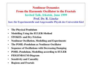 The Physical Pendulum Modelling Using the EULER-Method STOKES- and Dry Friction Nonlinear Oscillation, Modelling and Exp