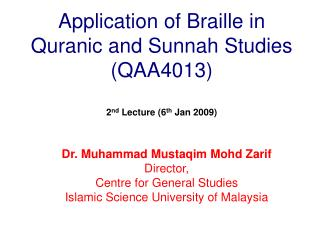 Application of Braille in Quranic and Sunnah Studies (QAA4013) 2 nd  Lecture (6 th  Jan 2009)