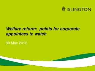 Welfare reform:  points for corporate appointees to watch