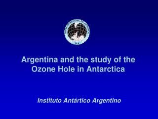 Argentina and the study of the  Ozone Hole in Antarctica