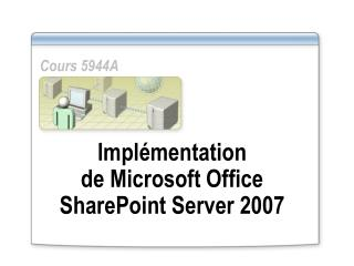 Implémentation  de Microsoft Office SharePoint Server 2007