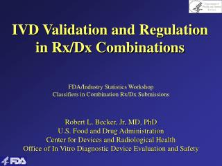 IVD Validation and Regulation in Rx/Dx Combinations