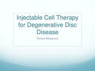 Injectable Cell Therapy for Degenerative Disc Disease