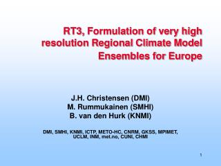 RT3,  Formulation of very high resolution Regional Climate Model Ensembles for Europe