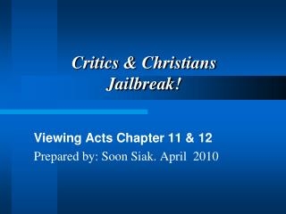 Critics & Christians Jailbreak!