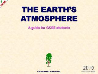 THE EARTH'S ATMOSPHERE A guide for GCSE students