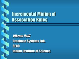 Incremental Mining of Association Rules