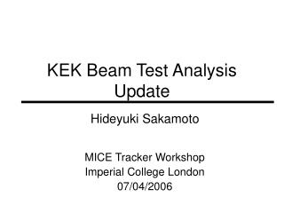 KEK Beam Test Analysis Update