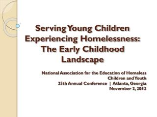 Serving Young Children Experiencing Homelessness: The Early Childhood Landscape