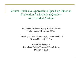 Vijay Gandhi, James Kang, Shashi Shekhar University of Minnesota, USA