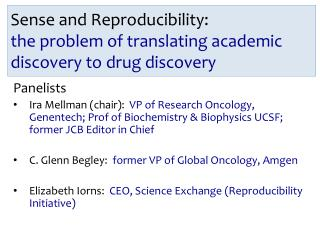 Sense and Reproducibility:  the problem of translating academic discovery to drug discovery