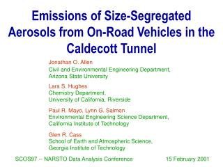 Emissions of Size-Segregated Aerosols from On-Road Vehicles in the Caldecott Tunnel