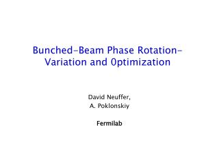 Bunched-Beam Phase Rotation- Variation and 0ptimization