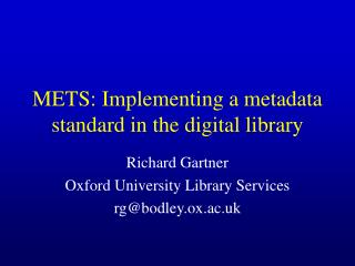 METS: Implementing a metadata standard in the digital library