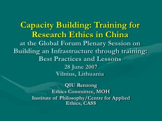 QIU Renzong Ethics Committee, MOH Institute of Philosophy/Centre for Applied Ethics, CASS