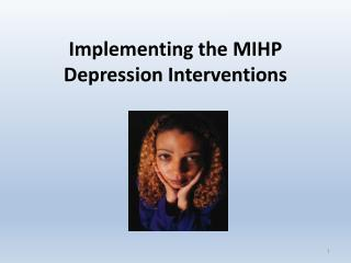 Implementing the MIHP  Depression Interventions