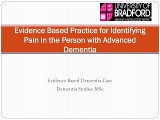 Evidence Based Practice for Identifying Pain in the Person with Advanced Dementia