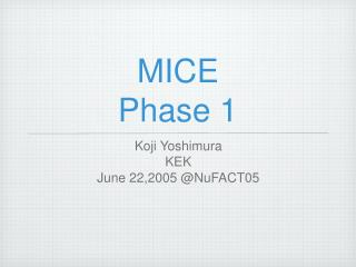 MICE  Phase 1