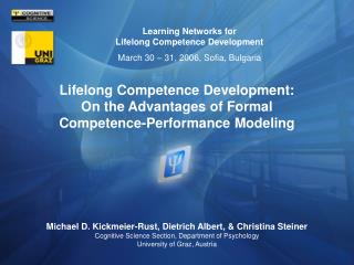 Lifelong Competence Development:  On the Advantages of Formal  Competence-Performance Modeling