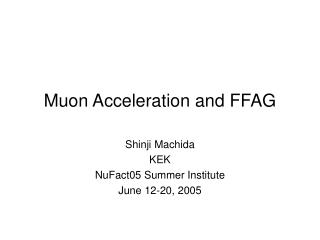Muon Acceleration and FFAG