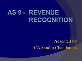 AS 9 -  REVENUE  			rECOGNITION