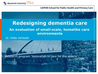 Redesigning dementia care An evaluation of small-scale, homelike care  environments