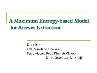 A Maximum Entropy-based Model  for Answer Extraction