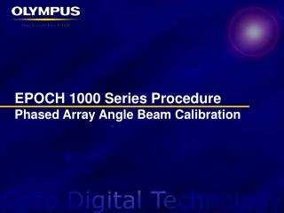 EPOCH 1000 Series Procedure Phased Array Angle Beam Calibration