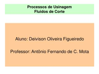 Processos de Usinagem Fluidos de Corte