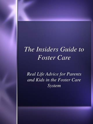 The Insiders Guide to Foster Care