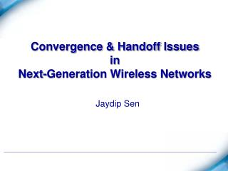 Convergence & Handoff Issues  in  Next-Generation Wireless Networks